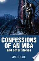 CONFESSIONS of an MBA and other stories