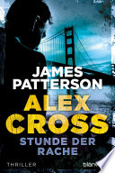 Stunde der Rache   Alex Cross 7