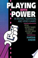 Playing with Power in Movies  Television  and Video Games