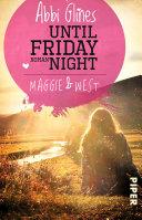 Until Friday Night     Maggie und West