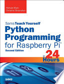 Python Programming for Raspberry Pi  Sams Teach Yourself in 24 Hours