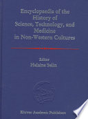 Encyclopaedia of the History of Science  Technology  and Medicine in Non Westen Cultures