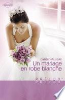 Un mariage en robe blanche  Harlequin Pr  lud
