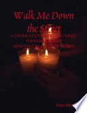 Walk Me Down the Street