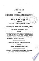 An account of the second commemoration of Shakspeare, celebrated at Stratford-upon-Avon ... 1830
