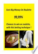 Earn big money on roulette