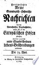 Fortgesetzte neue genealogisch-historische nachrichten, [1762-1776.] 168 theile (in 14 vol.).