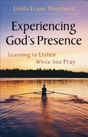 Experiencing God's Presence What To Pray Comes A Bold And Life Transforming