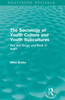 The Sociology of Youth Culture and Youth Subcultures (Routledge Revivals)