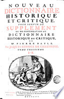 Nouveau dictionnaire historique et critique pour servir de supplement ou de continuation au Dictionnaire historique et critique de Mr. Pierre Bayle