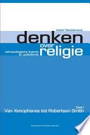 Denken Over Religie Deel I Van Xenophanes Tot Robertson Smith