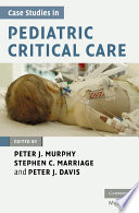 Case Studies In Pediatric Critical Care : real and interesting case studies relating...