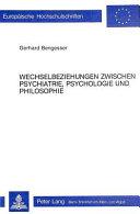 Wechselbeziehungen zwischen Psychiatrie, Psychologie und Philosophie