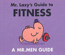 Mr Lazy s Guide to Fitness