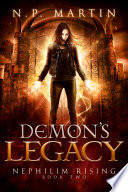 Demon's Legacy (Nephilim Rising Book 2) : a new world of magic...