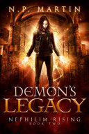 Demon's Legacy (Nephilim Rising Book 2) : a new world of magic and demons,...