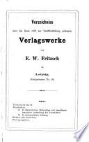 Verzeichniss aller bis Ende 1873 zur Veröffentlichung gelangten Verlagswerke von E. W. Fritzsch