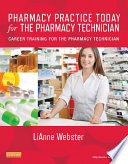 Pharmacy Practice Today for the Pharmacy Technician   E Book