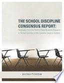 The School Discipline Consensus Report