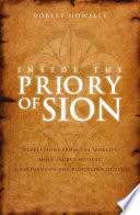 Inside the Priory of Sion  Revelations from the World s Most Secret Society   Guardians of the Bloodline of Jesus