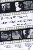 Moving Pictures  Migrating Identities