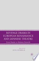 Revenge Drama In European Renaissance And Japanese Theatre
