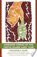 Cherokee Stories of the Turtle Island Liars  Club