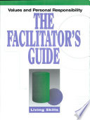 Values And Personal Responsibility The Facilitator S Guide Item 1245