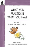 What You Practice Is What You Have