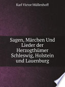 Sagen  M rchen Und Lieder der Herzogth mer Schleswig  Holstein und Lauenburg