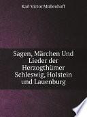 Sagen, M?rchen Und Lieder der Herzogth?mer Schleswig, Holstein und Lauenburg