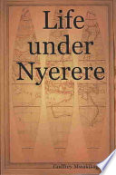 Life Under Nyerere Leadership Remembers How Life Was