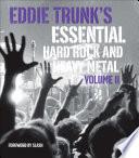 Eddie Trunk S Essential Hard Rock And Heavy Metal book