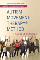 Autism Movement Therapy (R) Method : (amt) approach - structured movement...
