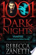 Vampire A Dark Protectors Rebels Novella