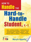 How to Handle the Hard to Handle Student  K 5