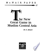 The New Great Game in Muslim Central Asia