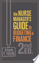 The Nurse Manager   s Guide to Budgeting   Finance  2nd Edition