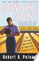 Bowling Alone : other factors have caused people to...