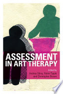 Assessment in Art Therapy The Diverse Contemporary Practices That Constitute Assessment In