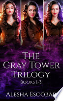 The Gray Tower Trilogy