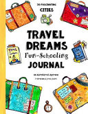 Travel Dreams Fun Schooling Journal