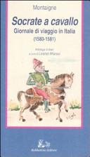 Socrate a cavallo  Giornale di viaggio in Italia  1580 1581