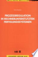 Prozessregulation in rechnerunterstützten Fertigungssystemen