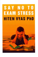 Say No to Exam Stress *anxiety And Worry About Your Exams And