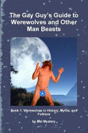 The Gay Guy s Guide to Werewolves and Other Man Beasts