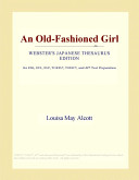 An Old Fashioned Girl Webster S Japanese Thesaurus Edition  book