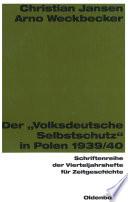 """Der """"Volksdeutsche Selbstschutz"""" in Polen 1939/1940"""