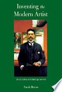 Inventing The Modern Artist