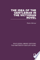 The Idea of the Gentleman in the Victorian Novel